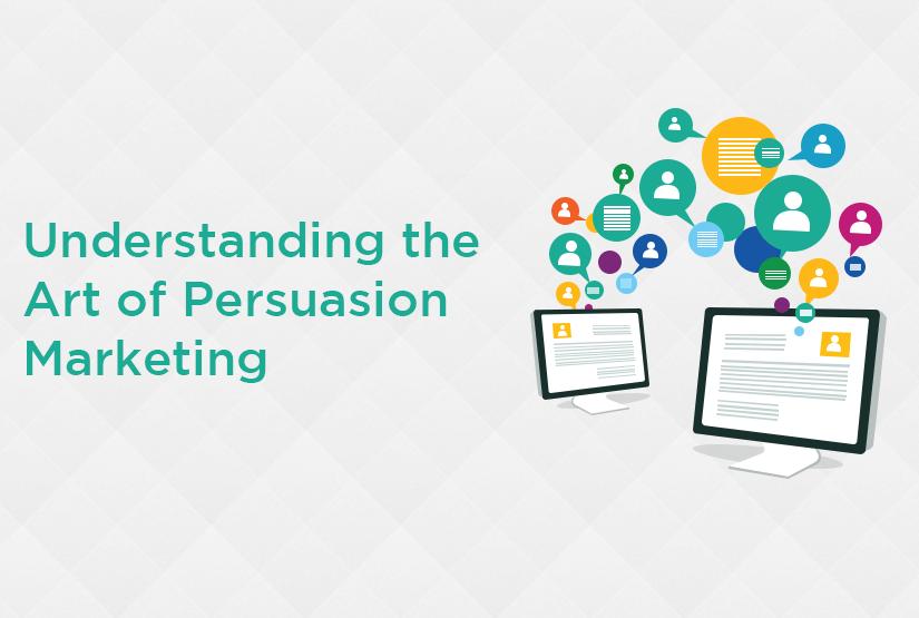 Understanding the Art of Persuasion Marketing