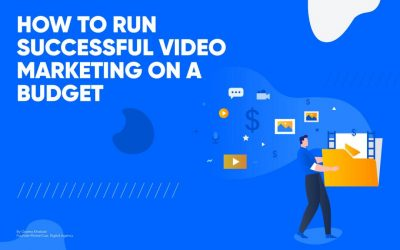 How to run successful video marketing on a budget