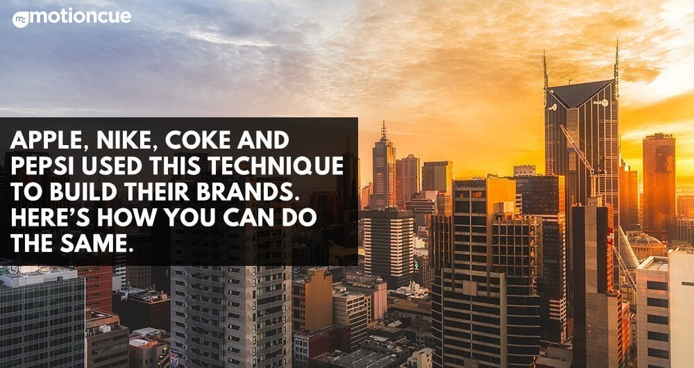Apple, Nike, Coke and Pepsi used this technique to build their brands. Here's how you can do the same.