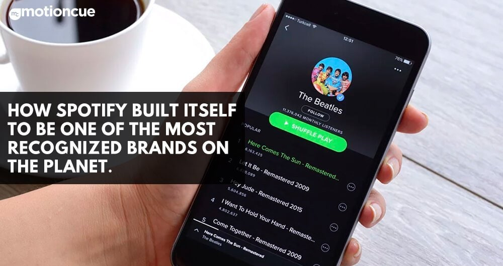 How Spotify Built Itself To Be One Of The Most Recognized Brands On The Planet